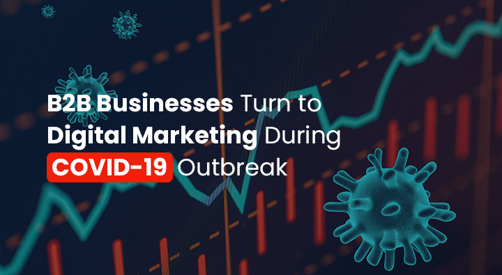 B2B Businesses Turn to Digital Marketing During COVID-19 Outbreak